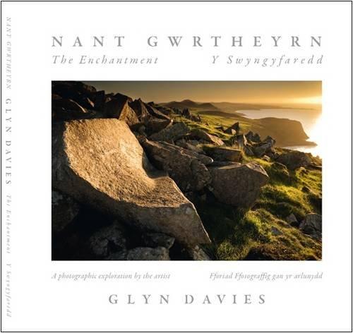 9780955700323: Nant Gwrtheyrn: The Enchantment - Y Swyngyfaredd: The Lost Community of Nant Gwrtheyrn