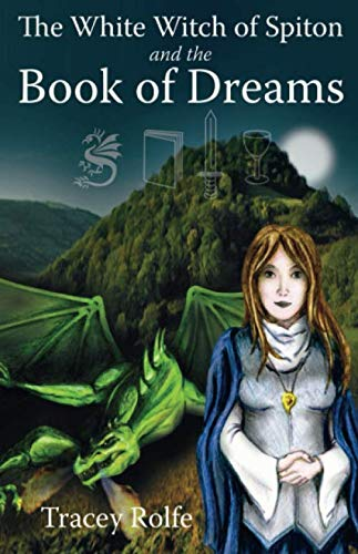 9780955702013: The White Witch of Spiton and the Book of Dreams: Bk. 2