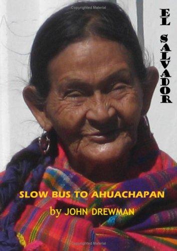 9780955702709: Slow Bus to Ahuachapan: El Salvador