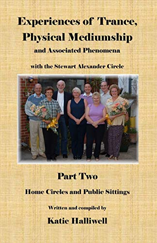 9780955705021: Experiences of Trance, Physical Mediumship and Associated Phenomena with the Stewart Alexander Circle: Part Two Home Circles and Public Sittings, Revi (Pt. 2)