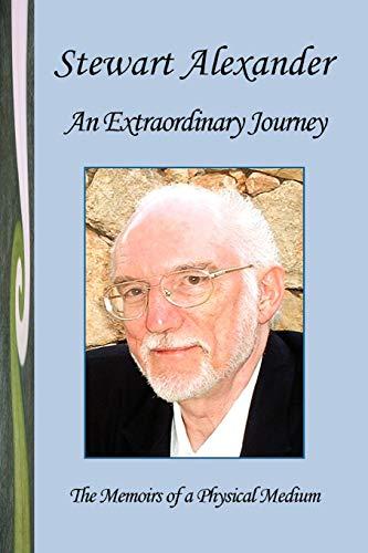 An Extraordinary Journey: The Memoirs of a: Alexander, Stewart