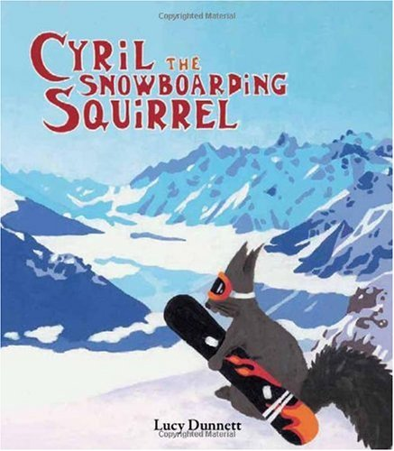 9780955706509: Cyril the Snowboarding Squirrel