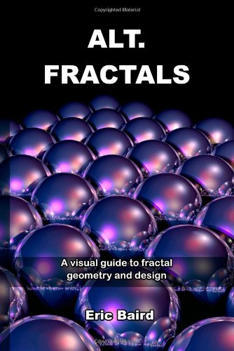 9780955706837: Alt.Fractals: A Visual Guide to Fractal Geometry and Design