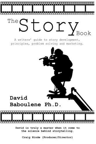 9780955708923: The Story Book: A Writer's Guide to Story Development, Principles, Problem-solving and Marketing