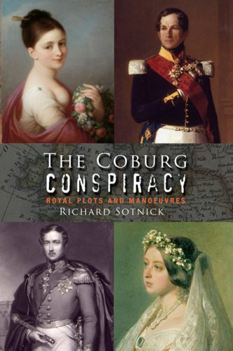 9780955712500: The Coburg Conspiracy: Royal Plots and Manoeuvres