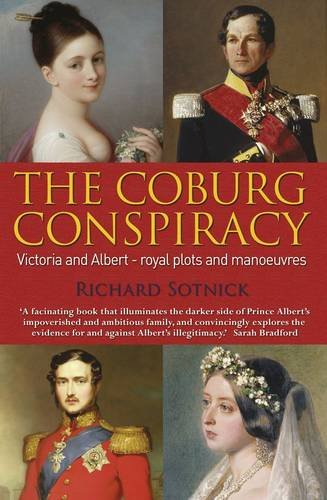 9780955712517: The Coburg Conspiracy: Royal Plots and Manoeuvres