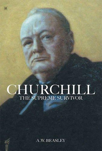 9780955712739: Churchill the Supreme Survivor