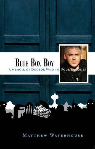 9780955714962: Blue Box Boy: A Memoir of Doctor Who in Four Episodes