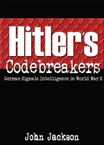 9780955716423: Hitler's Codebreakers: German Signals Intelligence in World War 2
