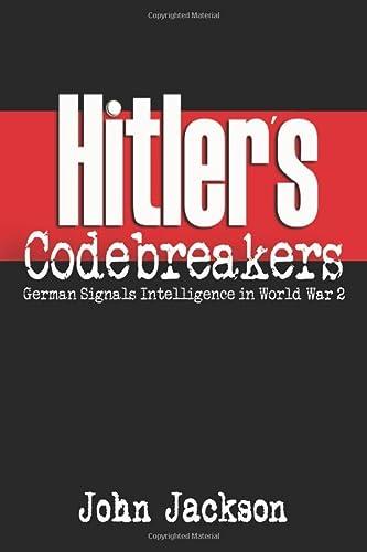 9780955716447: Hitler's Codebreakers: German Signals Intelligence in World War 2