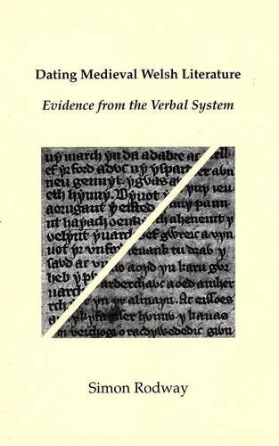 9780955718250: Dating Medieval Welsh Literature: Evidence from the Verbal System