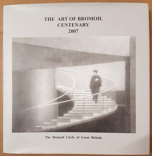 9780955719905: The Art of Bromoil-centenary: The Bromoil Circle of Great Britain [Hardcover]