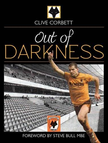 9780955722028: Out of Darkness: a History of Wolverhampton Wanderers 1977-1990