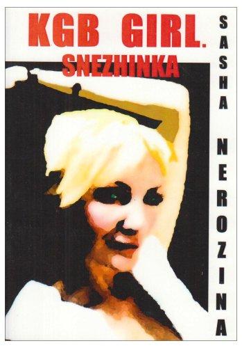 9780955725418: KGB Girl: Snezhinka