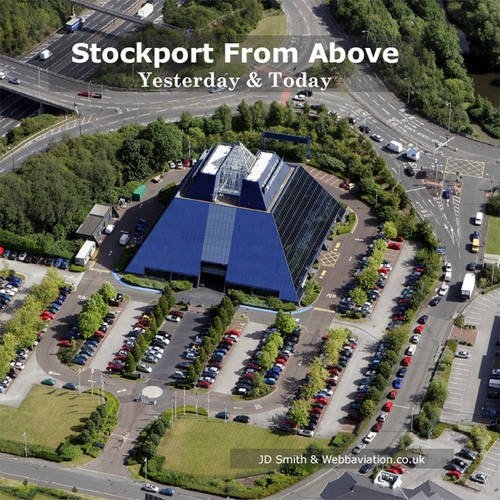 9780955726507: Stockport from Above: Yesterday and Today