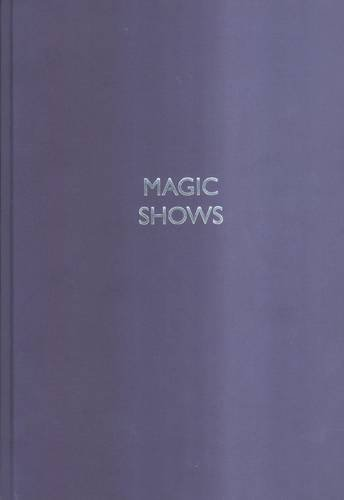 9780955735318: Magic Shows: 30 Years of Programmes from Daniels to Derren