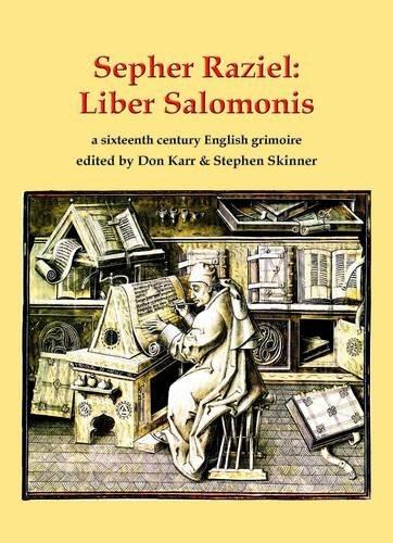 9780955738739: Sepher Raziel Also Known as Liber Salomonis, a 1564 English Grimoire from Sloane MS 3826