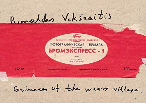 Rimaldas Viksraitis: Grimaces of the Weary Village