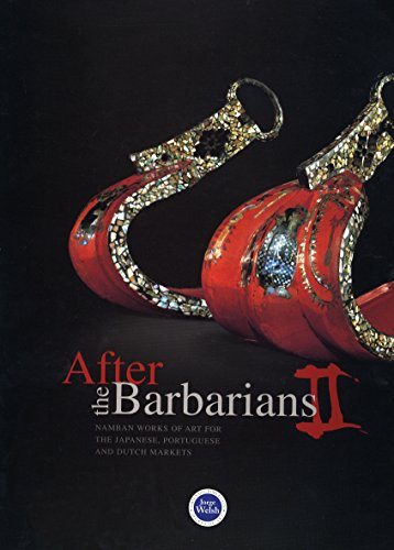 9780955743207: After The Barbarians II: Namban Works of Art for the Japanese, Portuguese and Dutch Markets