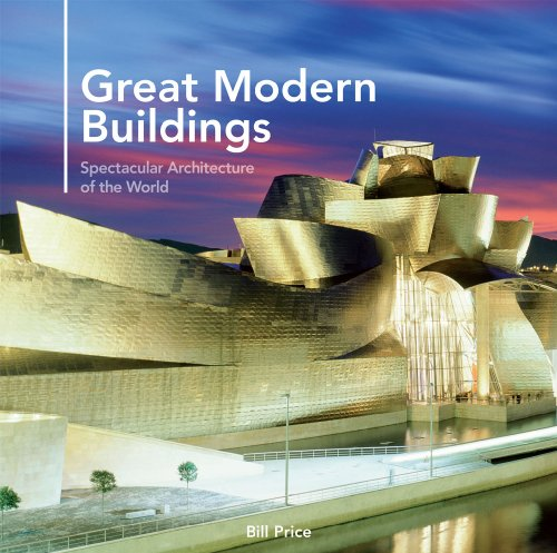 9780955743894: Great Modern Buildings: Spectacular Architecture of the World