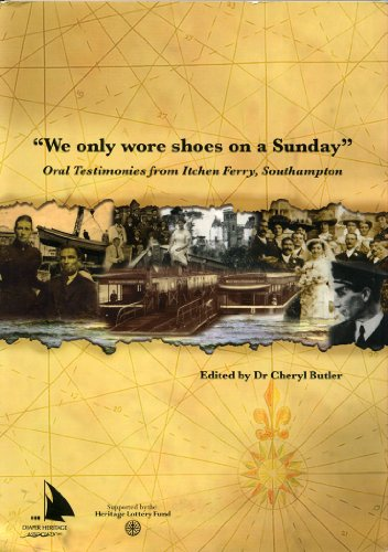 9780955748806: We Only Wore Shoes on a Sunday: Oral Testimonies from Itchen Ferry, Southampton