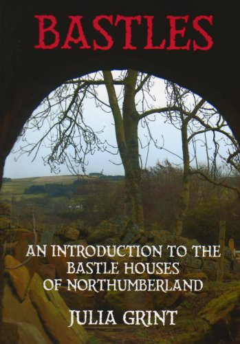 9780955751028: Bastles: An Introduction to the Bastle Houses of Northumberland
