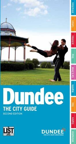 Dundee: The City Guide