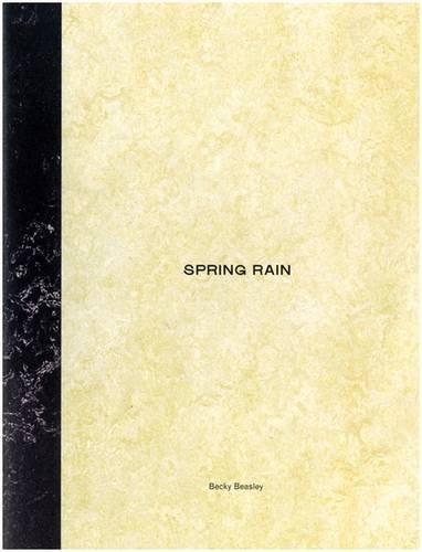 9780955754043: Spring Rain: Becky Beasley