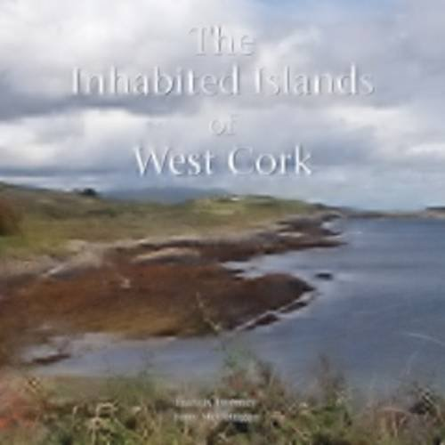 9780955755422: The Inhabited Islands of West Cork