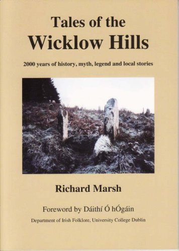 9780955756801: Tales of the Wicklow Hills: 2000 Years of History, Myth, Legend and Local Stories (Legendary Books)