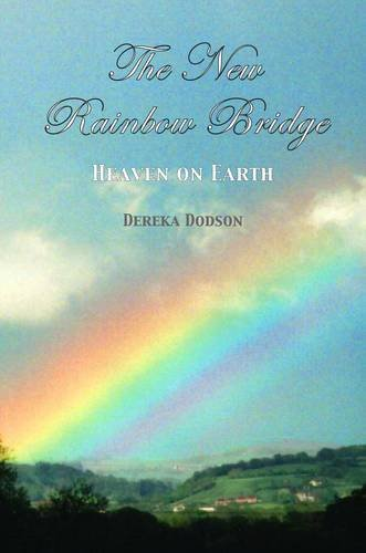 9780955760068: The New Rainbow Bridge: Heaven on Earth