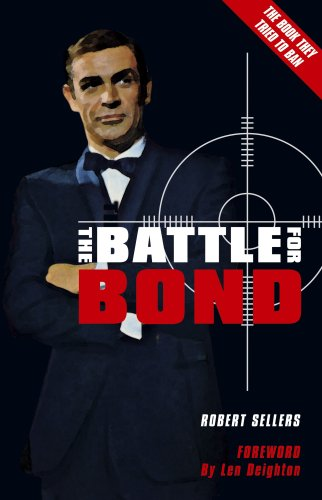 The Battle for Bond: Robert Sellers
