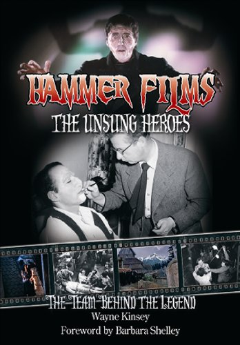 9780955767029: Hammer Films - The Unsung Heroes: The Team Behind the Legend