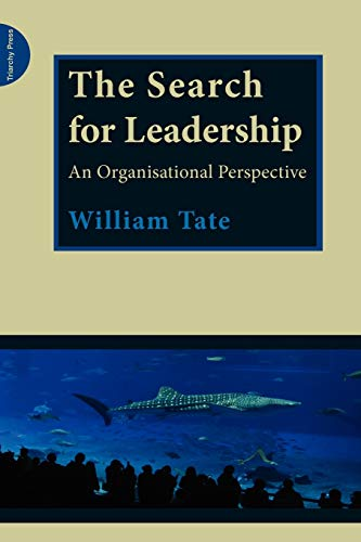 The Search for Leadership: An organisational perspective: Tate, William