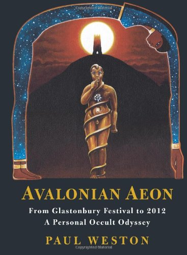 9780955769627: Avalonian Aeon: From Glastonbury Festival to 2012. a Personal Occult Odyssey