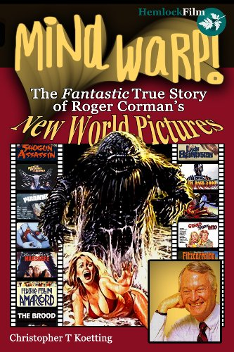 9780955777417: Mind Warp!: The Fantastic True Story of Roger Corman's New World Pictures