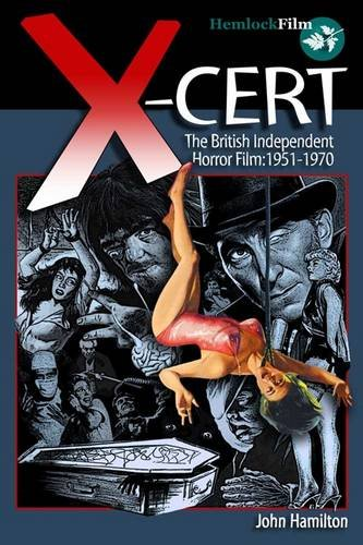 9780955777455: X-Cert: The British Independent Horror Film: 1951-1970