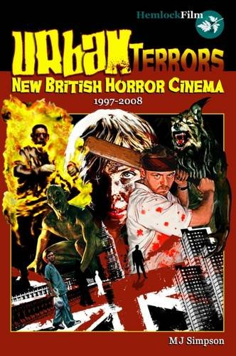 9780955777479: Urban Terrors: New British Horror Cinema: 1997-2008