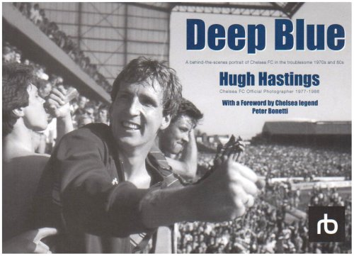 9780955779305: Deep Blue: A Behind-the-scenes Portrait of Chelsea FC in the 1970s and '80s