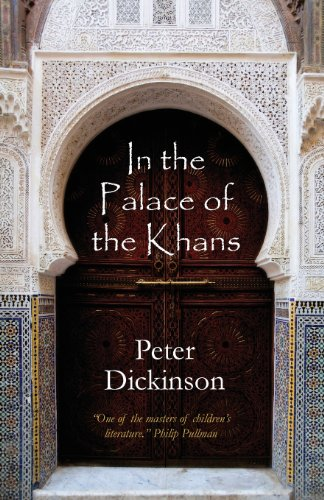 In the Palace of the Khans (9780955780585) by Peter Dickinson
