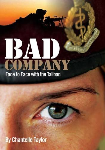 Bad Company: Face to Face with the Taliban: Taylor, Chantelle, DRA Books