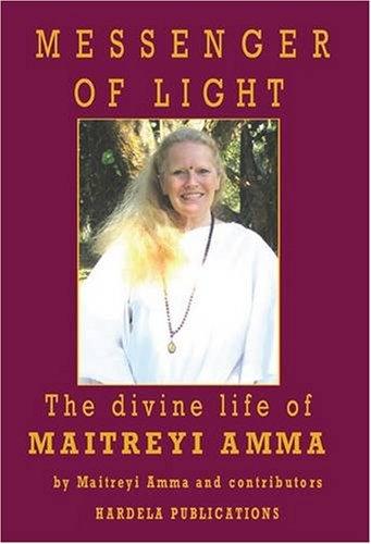 9780955784316: Messenger of Light: The Divine Life of Maitreyi Amma