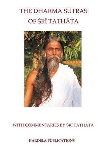 9780955784323: The Dharma Sutras of Sri Tathata: With Commentaries by Sri Tathata