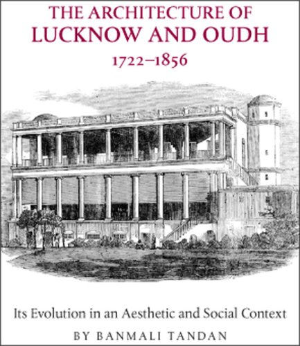 9780955788000: The Architecture of Lucknow and Oudh 1722-1856: Its Evolution in an Aesthetic and Social Context (Zophorus Books)