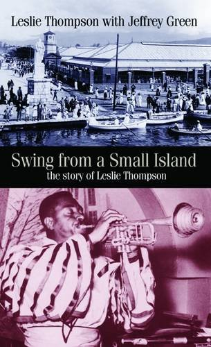 Swing from a Small Island The Story of Leslie Thompson