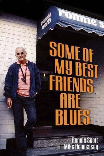 Some of My Best Friends Are Blues: Scott, Ronnie; Hennessey, Mike