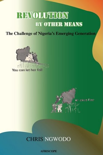 9780955794049: Revolution by Other Means: The Challenge of Nigeria's Emerging Generation