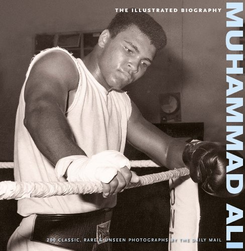 Muhammad Ali: the Illustrated Biography