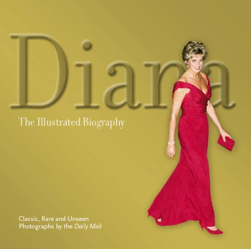 9780955794995: Diana, The Illustrated Biography
