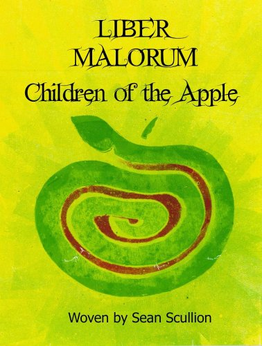 LIBER MALORUM: Children of the Apple: Scullion, Sean